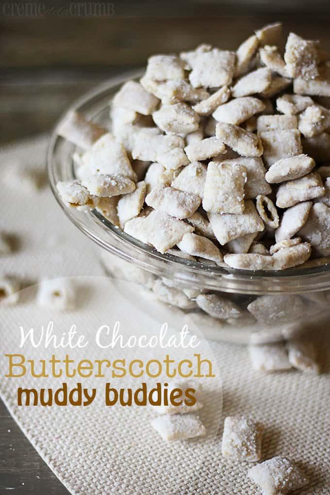 White Chocolate Butterscotch Muddy Buddies