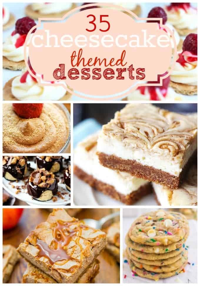 35 Cheesecake Themed Desserts!