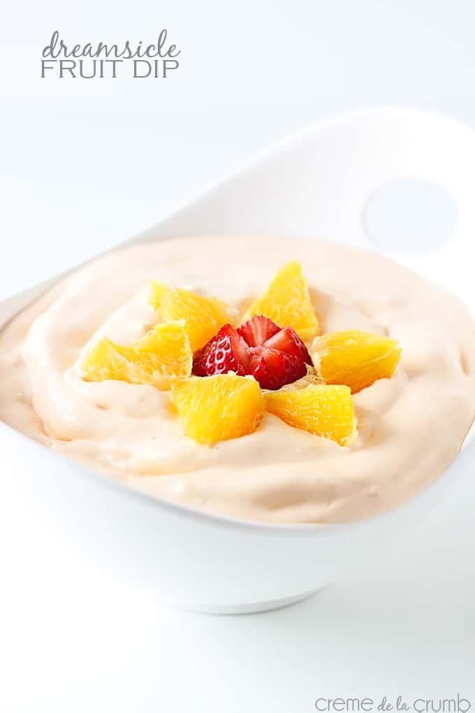Dreamsicle Fruit Dip - Creme De La Crumb
