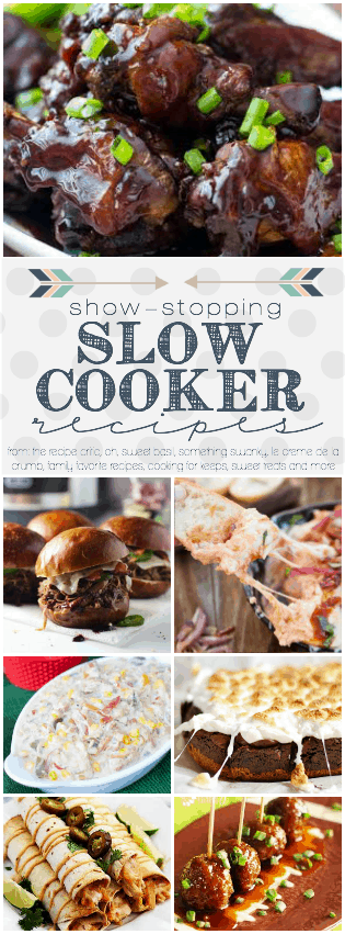 Show stopping Slow Cooker Recipes from your favorite bloggers!