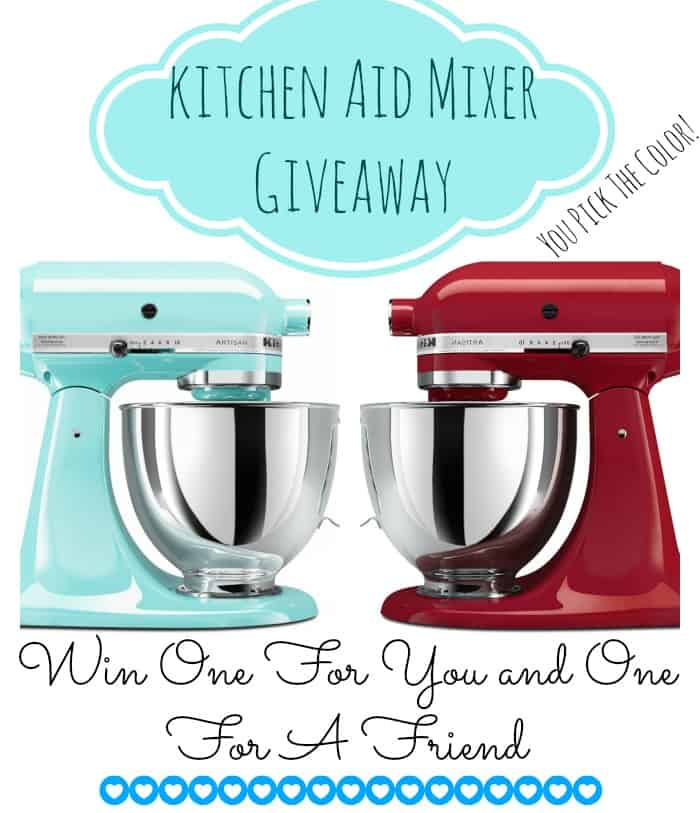 Win a Kitchen Aid Mixer for you AND one for a friend!